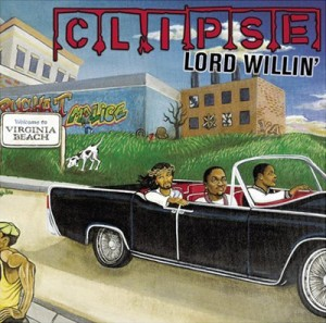 Clipse - Lord Willin' (2002)