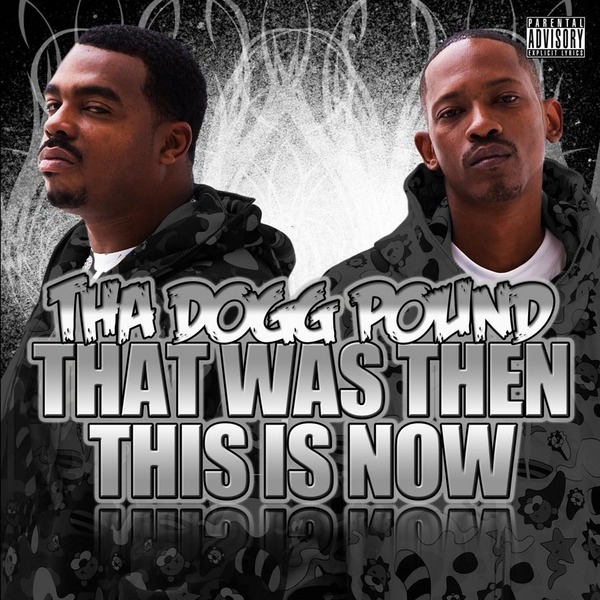 Tha Dogg Pound - That Was Then, This Is Now (2009)