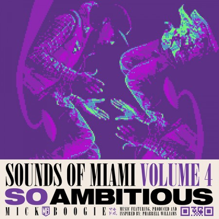 Mick Boogie – Sounds of Miami Vol. 4 (So Ambitious) (2010)