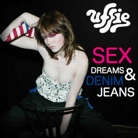Uffie - Sex Dreams & Denim Jeans (2010)